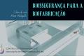 BIOSSEGURANÇA PARA A BIOFABRICAÇÃO 3D