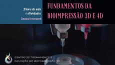 FUNDAMENTOS DA BIOIMPRESSÃO 3D