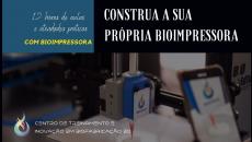 CONSTRUA A SUA PRÓPRIA BIOIMPRESSORA (COM KIT DE BIOIMPRESSÃO INCLUSO)
